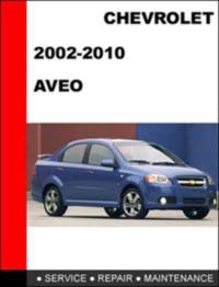 Service. Repair. Maintenance. Chevrolet Aveo 2002-2010 г.